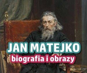 Jan Matejko – polska duma malarstwa polskiego. Biografia i obrazy